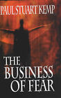 The Business of Fear by Paul Stuart Kemp (Paperback, 2003)
