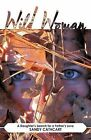 Wild Woman: A Daughter's Search for a Father's Love by Sandy Cathcart (Paperback, 2011)