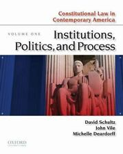 Constitutional Law in Contemporary America, Vol. 1: Institutions, Politics, and