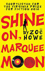 Shine On, Marquee Moon by Zoe Howe (Paperback, 2016)
