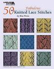 50 Fabulous Knitted Lace Stitches (Leisure Arts #4529) by Rita Weiss Creative Partners (Paperback / softback, 2009)