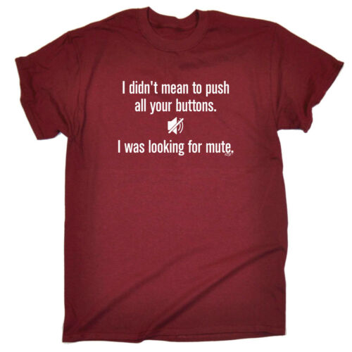 Birthday tee Novelty tshirt T-SHIRT Funny T Shirt I Was looking For Mute