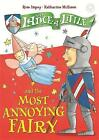 Sir Lance-a-Little and the Most Annoying Fairy by Rose Impey (Hardback, 2014)