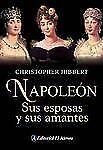 Napoleon. Sus esposas y sus amantes  Napoleon. His Wives And Women (Sp-ExLibrary