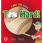 I Hit the Ball Too Hard! by James Locke (Paperback, 2015)