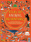 Atlas of Animal Adventures: Natural Wonders, Exciting Experiences and Fun Festivities from the Four Corners of the Globe by Rachel Williams (Hardback, 2016)