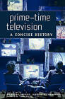 Prime-time Television: A Concise History by Marvin R. Bensman, Barbara Moore, Jim Van Dyke (Hardback, 2006)