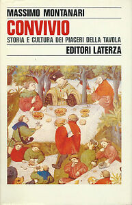 Montanari - Convivio: Storia e cultura dei piaceri della tavola - Laterza 1989 - Italia - Restituzione con condivisione delle spese postali - Italia