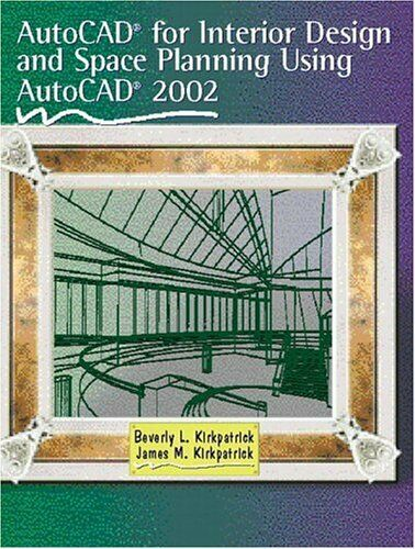 AutoCAD for Interior Design and Space Planning Using AutoCAD 2002 Paperback