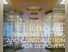 Sustainable Building Systems and Construction for Designers by Lisa M. Tucker (Paperback, 2010)