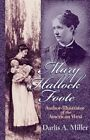 Mary Hallock Foote: Author-illustrator of the American West by D.A. Miller (Hardback, 2002)