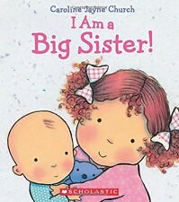 I Am a Big Sister! by Caroline Jayne Church (2015, Hardcover)