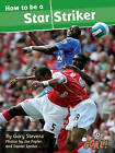 How to be a Star Striker: Level 3 by Gary Stevens (Paperback, 2008)