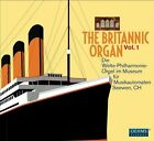 The Britannic Organ, Vol. 1 (CD, Aug-2011, 2 Discs, Oehms Classics)
