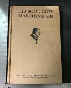 His-Soul-Goes-Marching-On-Mary-Andrews-1922-Scribner-039-s-1st-edition