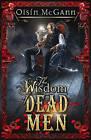 Wisdom of Dead Men by Oisin McGann (Paperback, 2009)