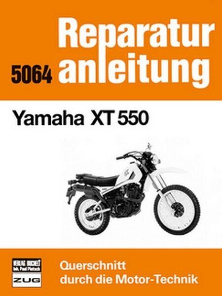 Yamaha XT 550 Reparaturanleitung Reparatur-Handbuch Reparaturbuch Reprint POD
