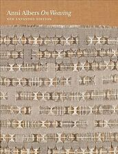 On Weaving by Nicholas Fox Weber, Manuel Cirauqui and Anni Albers (2017, Hardcover, Expanded)