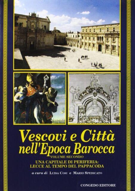 Vescovi e città nell'epoca barocca. II. Una capitale di periferia. Lecce al temp