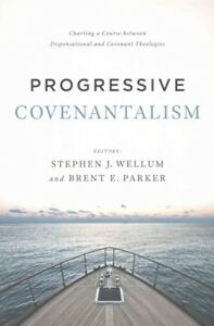 Progressive-Covenantalism-Charting-a-Course-Between-Dispensational-and-Cove