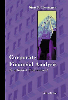 Corporate Financial Analysis in a Global Environment by Diana R. Harrington, Bre