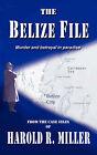 The Belize File by Harold R Miller (Paperback / softback, 2008)