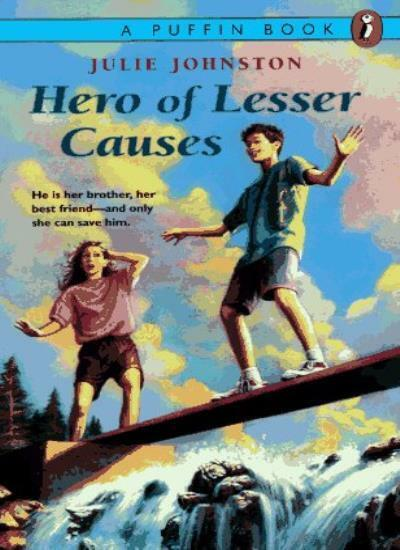 Hero of Lesser Causes By Julie Johnston. 9780140369984