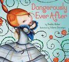 Dangerously Ever After by Dashka Slater (Hardback, 2012)