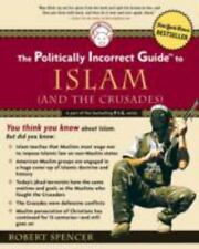 The Politically Incorrect Guide to Islam (and the Crusades), Robert Spencer, Goo
