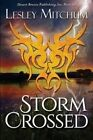 Storm Crossed by Lesley Mitchum (Paperback / softback, 2016)