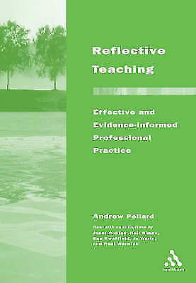 Reflective Teaching: Effective and Research-based Professional Practice, Pollard
