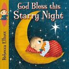 God Bless This Starry Night by Rebecca Elliott (Board book, 2016)