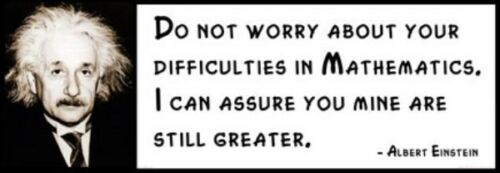 Do not worry about your difficulties in Mathmatic Wall Quote ALBERT EINSTEIN