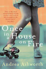 Once in a House on Fire by Andrea Ashworth (Paperback, 2007)