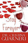 Stay Forever by Cristina Guarneri (Paperback / softback, 2010)