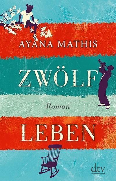 Mathis, Ayana - Zwölf Leben: Roman /2