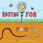 Rooting for You by Susan Hood (Hardback, 2014)