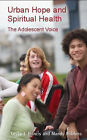 Urban Hope and Spiritual Health: The Adolescent Voice by Mandy Robbins, Leslie Francis (Paperback, 2005)
