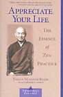Appreciate Your Life: The Essence of Zen Practice by Taizan Maezumi (Paperback, 2002)
