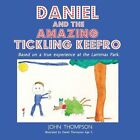 Daniel and The Tickling Keefro 9781456776305 by John Thompson Book