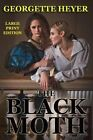The Black Moth - Large Print Edition: A Romance of the XVIII Century by Georgette Heyer (Paperback / softback, 2014)