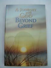 A JOURNEY WITH GOD BEYOND GRIEF Jim Gallery Inspirational Stories Quotations NEW