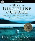 The Discipline of Grace: God's Role and Our Role in the Pursuit of Holiness by Jerry Bridges (CD-Audio, 2010)