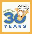 Garfield 30 Years the Fun's Just Begun by Jim Davis (Hardback, 2008)