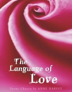 Details about The Language of Love: poems chosen by, Harvey, Anne, Very  Good Book