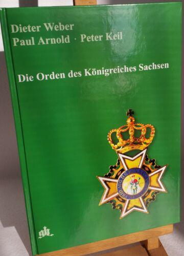 Weber l/'ordre du royaume de Saxe 1736 à 1918 Militaria Manuel
