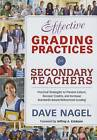 Effective Grading Practices for Secondary Teachers: Practical Strategies to Prevent Failure, Recover Credits, and Increase Standards-Based/Referenced Grading by David T. Nagel (Paperback, 2015)