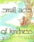Small Acts of Kindness by James Vollbracht (Paperback, 1995)