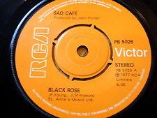 """SAD CAFE - BLACK ROSE  7"""" VINYL"""