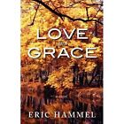Love and Grace by Eric M Hammel (Paperback / softback, 2010)